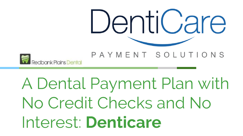 A Dental Payment Plan With No Credit Checks And No Interest