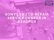 SONY LED LCD REPAIR SERVICE CENTER IN AZADPUR