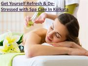 Get Yourself Refresh & De-Stressed with Spa Care In Kolkata