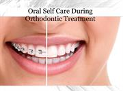 Oral Self Care During Orthodontic Treatment