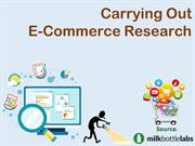 Carrying Out E-Commerce Research