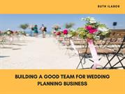 Ruth Ilabor Building a Good Team for Wedding planning Business