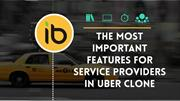 The most important features for service providers in Uber Clone