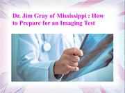 Dr. Jim Gray of Mississippi-How to Prepare for an Imaging Test