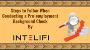 Steps to Follow When Conducting a Pre-employment Background Check