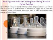 Some great benefits of Implementing Brown Baby Bottles