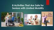8 Activities That Are Safe for Seniors with Limited Mobility