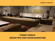Tommy Kissick Design Tips Kids' Room Makeovers