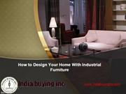 How to design your home with industrial furniture