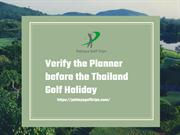 Verify the Planner before the Thailand Golf Holiday
