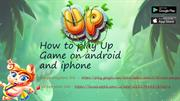 how to play up game on android and ios devices