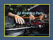 Hiring A Wedding DJ – Why You Should Never Hire an Amateur DJ