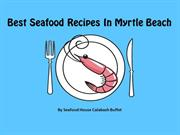 Best Seafood Recipes In Myrtle Beach