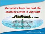 Choose a perfect life coaching Center in Charlotte
