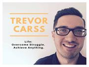 Life: Overcome Struggle. Achieve Anything - Trevor Carss