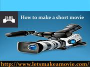 How to make short movie