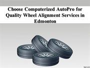 Choose Computerized AutoPro for Quality Wheel Alignment Services