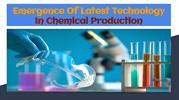 Emergence Of Latest Technology In  Chemical Industry