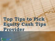 Top Tips to Pick Equity Cash Tips Provider
