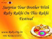 Surprise Your Brother With  Ruby Rakhi On This Rakhi Festival