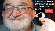 7 Ways to Stave Off Hearing Loss in