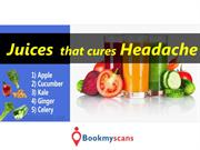 Stay Healthy!- Get Cured with these Juices - BookMyScans