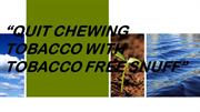 Quit chewing tobacco with tobacco free snuff