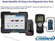 Seven Benefits of Using a Car Diagnostic Scan Tool