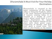Dharamshala! A Must Visit for Your Holiday Destinations