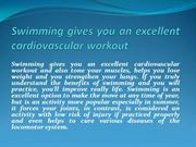Swimming gives you an excellent cardiovascular workout