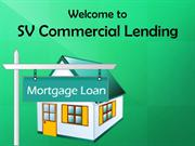 Hire Commercial Mortgage Banker at SV Commercial Lending