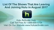 List Of The Shows That Are Leaving And Joining Hulu in August 2017