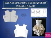 Enhanced sewing techniques by online tailors