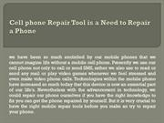 Cell phone Repair Tool is a Need to Repair a Phone