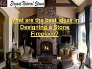 Best Ideas in Designing a Stone Fireplace