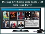 Discover Live Shows using Tablo DVR with Roku Player