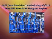 SRET Completed the Commissioning of Ø219 Tube Mill Retrofit for Hengsh