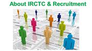 About IRCTC & Recruitment