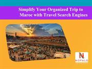 Simplify Your Organized Trip to Maroc with Travel Search Engines