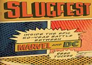 Slugfest-Inside-the-Epic-50year-Battle-between-Marvel-and-DC