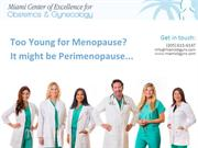 Too Young for Menopause-  It might be Perimenopause...