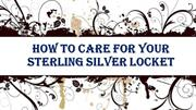 How To Care For Your Sterling Silver Locket