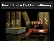Tips to Hire a Real Estate Attorney