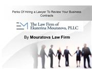 Perks Of Hiring a Lawyer To Review Your Business Contracts