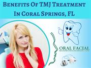 Benefits Of TMJ Treatment In Coral Springs, FL