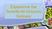 Experience the Tenerife All Inclusive Getaway