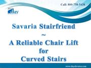 Savaria Stairfriend  A Reliable Chair Lift for Curved Stairs