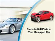 Steps to Sell Parts of Your Damaged Car