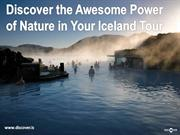 Discover the awesome power of nature in your iceland tour