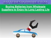 Buying Batteries from Wholesale Suppliers to Enjoy Its
